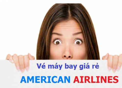 Vé máy bay American Airlines giá rẻ
